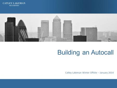 Building an Autocall Catley Lakeman Winter Offsite – January 2014.