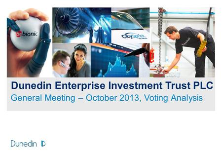 Dunedin Enterprise Investment Trust PLC General Meeting – October 2013, Voting Analysis.