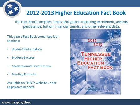 2012-2013 Higher Education Fact Book The Fact Book compiles tables and graphs reporting enrollment, awards, persistence, tuition, financial trends, and.