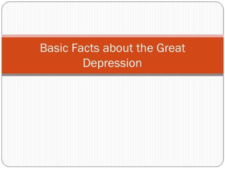 Basic Facts about the Great Depression
