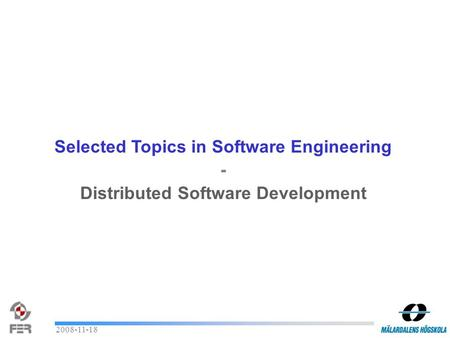 2008-11-18 Selected Topics in Software Engineering - Distributed Software Development.