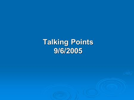 Talking Points 9/6/2005. Background  In our continuing efforts to make sound water management decisions, the scientists and engineers at SFWMD have been.