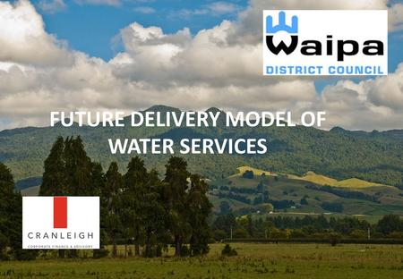 = © Cranleigh. Page 1 FUTURE DELIVERY MODEL OF WATER SERVICES.