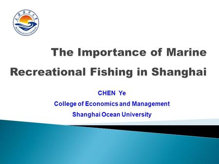 CHEN Ye College of Economics and Management Shanghai Ocean University.