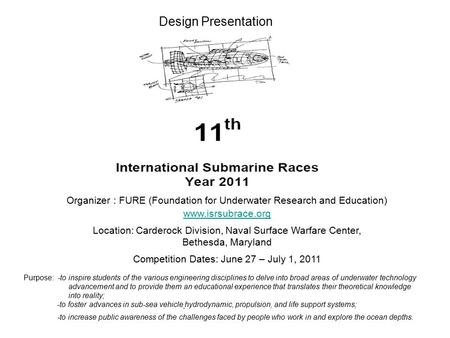 Organizer : FURE (Foundation for Underwater Research and Education) www.isrsubrace.org Location: Carderock Division, Naval Surface Warfare Center, Bethesda,