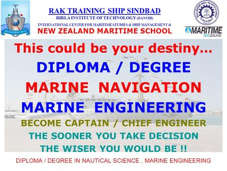 RAK TRAINING SHIP SINDBAD BIRLA INSTITUTE OF TECHNOLOGY (RANCHI) INTERNATIONAL CENTER FOR MARITIME STUDIES & SHIP MANAGEMENT & NEW ZEALAND MARITIME SCHOOL.