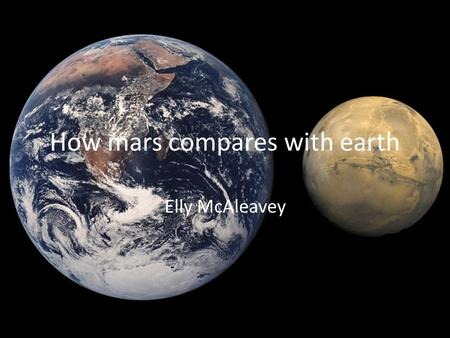How mars compares with earth Elly McAleavey. Volume and gravity Mars is just over half of the size of the earth and twice the size of the moon. it's gravity.
