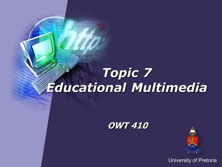 Topic 7 Educational Multimedia OWT 410. Educational multimedia Multimedia definitions Elements of multimedia Thinking skills and designing multimedia.