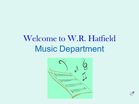 Welcome to W.R. Hatfield Music Department. Who Is a Music Teacher? Her name is Mrs. Naoko Harada She is from Osaka, Japan (She visited her family in Japan.