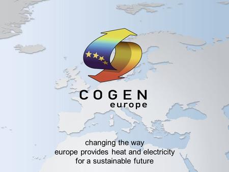 Changing the way europe provides heat and electricity for a sustainable future.