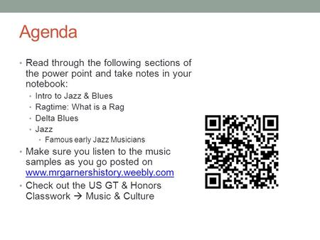 Agenda Read through the following sections of the power point and take notes in your notebook: Intro to Jazz & Blues Ragtime: What is a Rag Delta Blues.