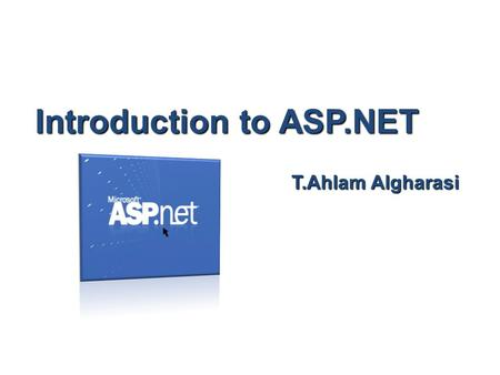 Introduction to ASP.NET T.Ahlam Algharasi. The Visual Studio IDE Start page 2.