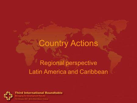 Country Actions Regional perspective Latin America and Caribbean.