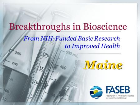 Breakthroughs in Bioscience From NIH-Funded Basic Research to Improved Health Maine.