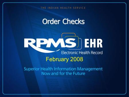 Order Checks February 2008. Order Checking –Component of order entry –Based on a system of rules, which review orders to see if they meet defined criteria.