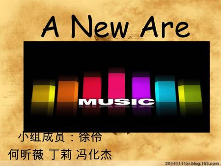 A New Are 小组成员:徐伶 何昕薇 丁莉 冯化杰. In 80, when popular music presents the complex, diverse situation: Jazz genres to return to the stage; rock music of various.