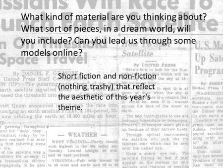 What kind of material are you thinking about? What sort of pieces, in a dream world, will you include? Can you lead us through some models online? Short.