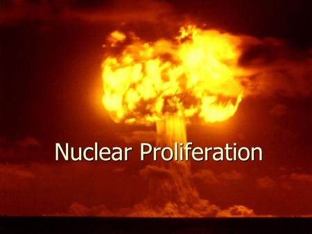Nuclear Proliferation. Categories ► Declared Nuclear Powers: signed nuclear treaties.  Rules and regulations 1. U.S. 1945 2. Russia 1949 3. Britian 1952.