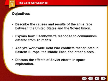 The Cold War Expands Describe the causes and results of the arms race between the United States and the Soviet Union. Explain how Eisenhower's response.