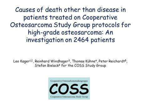 Causes of death other than disease in patients treated on Cooperative Osteosarcoma Study Group protocols for high-grade osteosarcoma: An investigation.