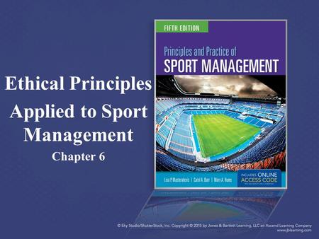 Ethical Principles Applied to Sport Management Chapter 6