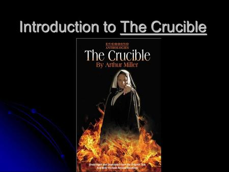 Introduction to The Crucible. Who were the Puritans? Came from the Old World to escape religious persecution Came from the Old World to escape religious.