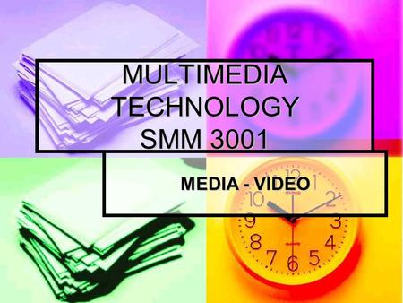 MULTIMEDIA TECHNOLOGY SMM 3001 MEDIA - <strong>VIDEO</strong>. In this chapter How digital <strong>video</strong> differs from conventional analog <strong>video</strong> How digital <strong>video</strong> differs from.