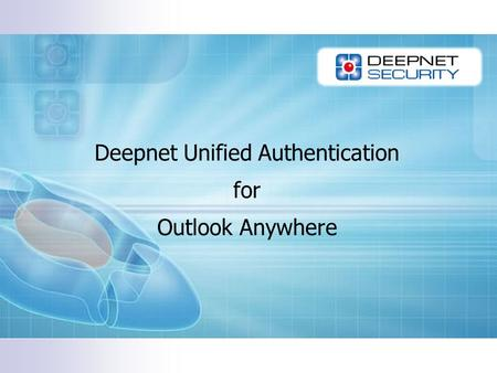 Deepnet Unified Authentication for Outlook Anywhere.