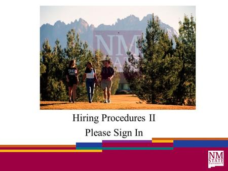 Hiring Procedures II Please Sign In. Housekeeping Restrooms Vending machines Break Emergency Exits Cell phones on Silent please 2.