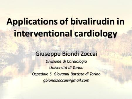 Applications of bivalirudin in interventional cardiology
