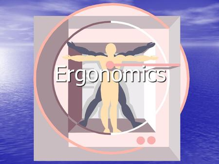 "Ergonomics Ergonomics. Definition Definition ""Ergon"" = Work ""nomics"" = Study of The applied science of equipment design intended to maximize productivity."