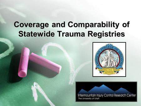 Coverage and Comparability of Statewide Trauma Registries.