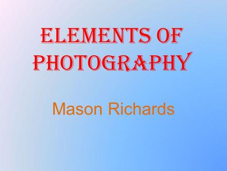 Elements of Photography Mason Richards. RULE OF THIRDS – DEPTH OF FIELD – PERSPECTIVE This picture includes depth of field because you can see that the.