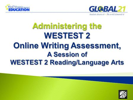 WESTEST 2 Online Writing: Administering the Assessment ********* ***********