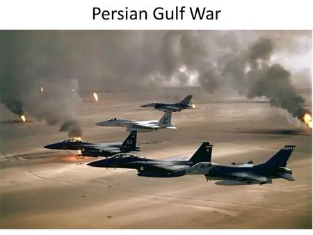 Persian Gulf War. Peacekeeping in Bosnia Imperialism Era.