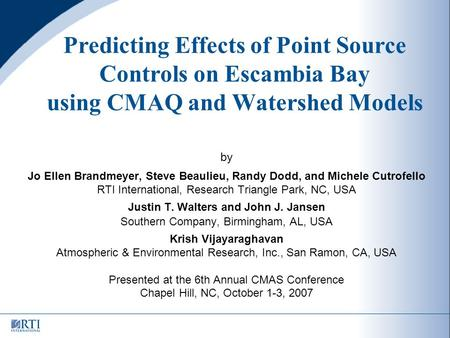 Predicting Effects of Point Source Controls on Escambia Bay using CMAQ and Watershed Models by Jo Ellen Brandmeyer, Steve Beaulieu, Randy Dodd, and Michele.
