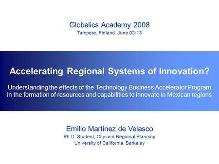 Understanding the effects of the Technology Business Accelerator Program in the formation of resources and capabilities to innovate in Mexican regions.