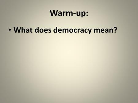 Warm-up: What does democracy mean?. Reconstruction & Evolving Democracy.