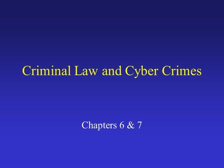 Criminal Law and Cyber Crimes Chapters 6 & 7. Civil and Criminal Law Compared.