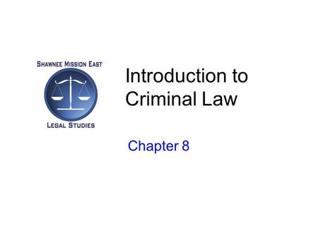Introduction to Criminal Law Chapter 8. Intro to Criminal Law Almost all crimes require an act, accompanied by a guilty state of mind –Done intentionally,