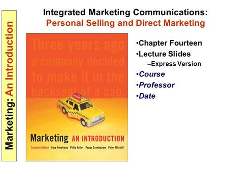 Marketing: An Introduction Integrated Marketing Communications: Personal Selling and Direct Marketing Chapter Fourteen Lecture Slides –Express Version.