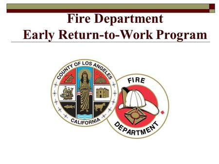 Fire Department Early Return-to-Work Program. Fire Department Workers' Compensation Program  In FY 2010-11, 1383 workers' compensation claims were opened.