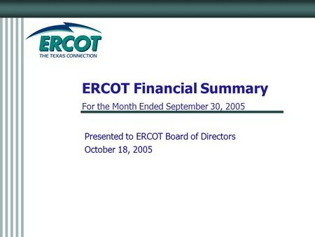 ERCOT Financial Summary For the Month Ended September 30, 2005