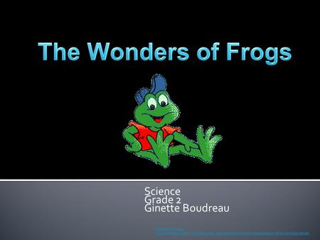 Science Grade 2 Ginette Boudreau Source for image: