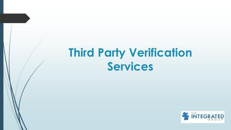 Third Party Verification Services. Who are these people?  These are 3 rd party verification companies hired by large companies, often called Owner.