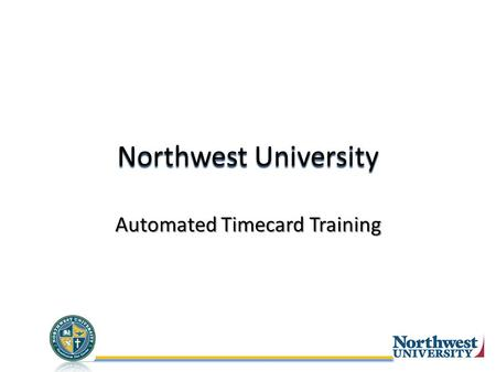 Northwest University Automated Timecard Training.