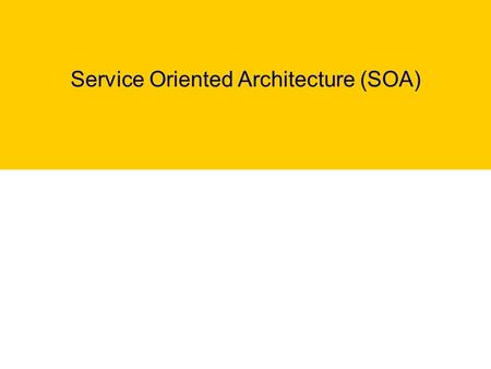 Service Oriented Architecture (SOA). Peter M Hill Branch Chief Project Management Branch.