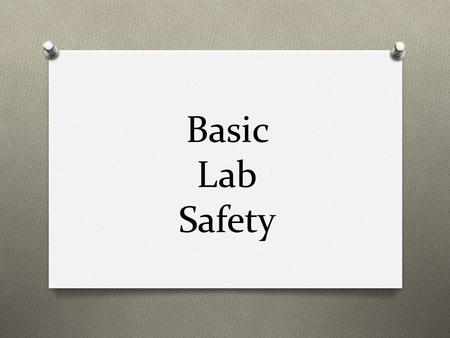Basic Lab Safety.
