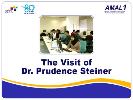 Today's Agenda About Amal Dr. Prudence Steiner: A friend of Amal STAR project Looking to the future Speaking with Teachers and Students Thank you.