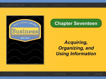 Chapter Seventeen Acquiring, Organizing, and Using Information.